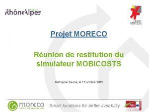 Projet MORECO Runion de restitution du simulateur MOBICOSTS