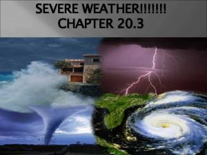 SEVERE WEATHER CHAPTER 20 3 What is severe