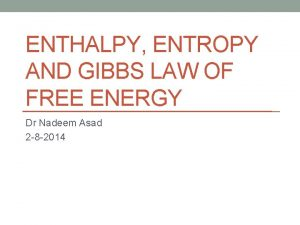 ENTHALPY ENTROPY AND GIBBS LAW OF FREE ENERGY