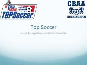 Top Soccer Central Bucks AA Buckingham United Soccer