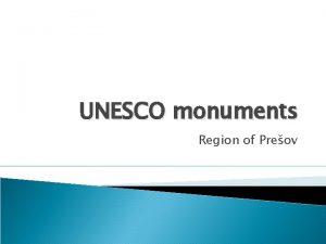 UNESCO monuments Region of Preov Historical center Levoa