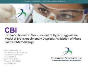 A TRANSLATIONAL APPROACH TO PRECLINICAL RESEARCH Histomorphometric Measurement