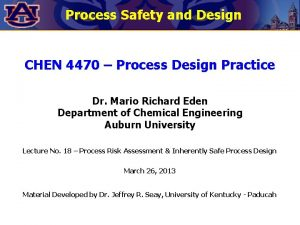 Process Safety and Design CHEN 4470 Process Design