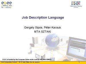 Job Description Language Gergely Sipos Pter Kacsuk MTA
