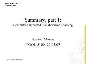 TOOL 5100 CSCL Summary part I Summary part