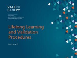 Lifelong Learning and Validation Procedures Module 2 Applying