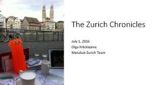 The Zurich Chronicles July 1 2016 Olga Nikolayeva