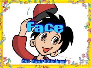 Face hair eyebrow eye ear nose teeth neck