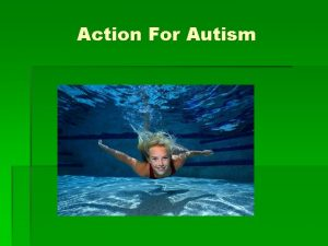 Action For Autism What is Autism Autism is