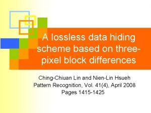 A lossless data hiding scheme based on threepixel