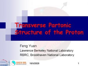 Transverse Partonic Structure of the Proton Feng Yuan