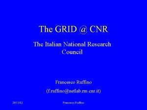 The GRID CNR The Italian National Research Council