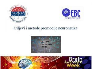 Ciljevi i metode promocije neuronauka 1 POZIV NA