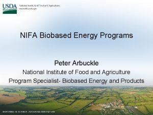 NIFA Biobased Energy Programs Peter Arbuckle National Institute