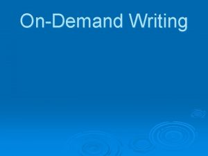 OnDemand Writing What is an OnDemand The OnDemand