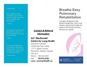 Testimonials Breathe Easy Pulmonary Rehabilitation This program was