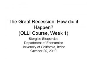 The Great Recession How did it Happen OLLI