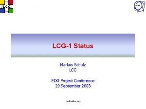CERN LCG1 Status Markus Schulz LCG EDG Project