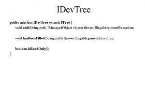 IDev Tree public interface IDev Tree extends ITree