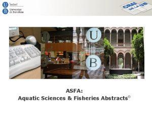 ASFA Aquatic Sciences Fisheries Abstracts Aquatic Sciences and