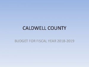 CALDWELL COUNTY BUDGET FOR FISCAL YEAR 2018 2019
