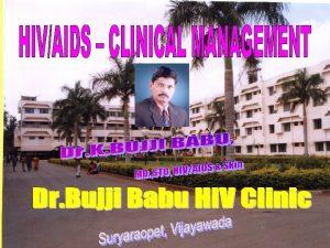 GOALS l Opportunistic infections l Antiretroviral treatment l