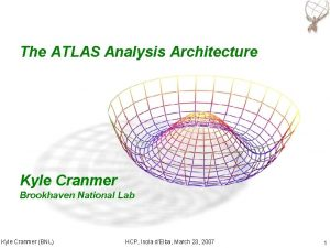 The ATLAS Analysis Architecture Kyle Cranmer Brookhaven National