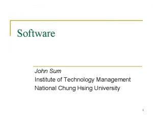 Software John Sum Institute of Technology Management National