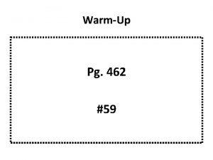 WarmUp Pg 462 59 WarmUp WarmUp Cos adjacent