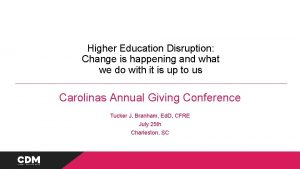 Higher Education Disruption Change is happening and what