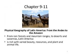 Chapter 9 11 Physical Geography of Latin America