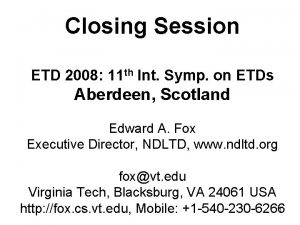 Closing Session ETD 2008 11 th Int Symp