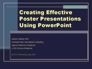 Creating Effective Poster Presentations Using Power Point Helene
