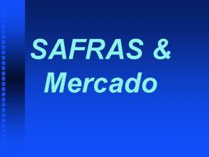 SAFRAS Mercado PERSPECTIVAS E TENDNCIAS PARA O MERCADO