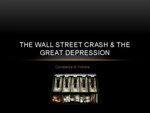 THE WALL STREET CRASH THE GREAT DEPRESSION Constanze