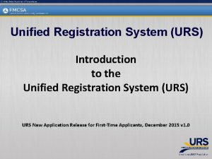 Unified Registration System URS Introduction to the Unified