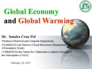 Global Economy and Global Warming Dr Sandra CruzPol