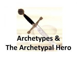 Archetypes The Archetypal Hero What Do Luke Skywalker