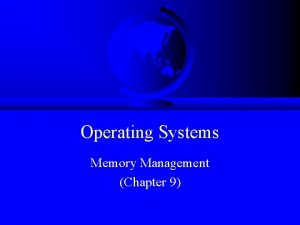 Operating Systems Memory Management Chapter 9 Overview Provide