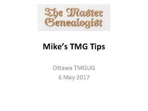 Mikes TMG Tips Ottawa TMGUG 6 May 2017
