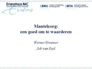Mantelzorg een goed om te waarderen Werner Brouwer