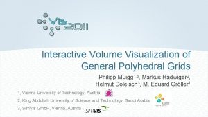 Interactive Volume Visualization of General Polyhedral Grids Philipp