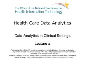 Health Care Data Analytics in Clinical Settings Lecture