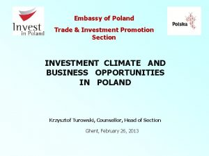 Embassy of Poland Trade Investment Promotion Section INVESTMENT