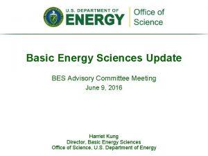 Basic Energy Sciences Update BES Advisory Committee Meeting