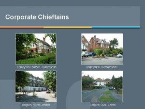 Corporate Chieftains Henley on Thames Oxfordshire Islington North