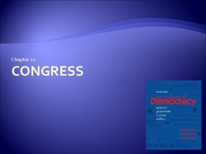 Chapter 11 CONGRESS 2 The Origin and Powers