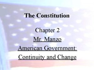 The Constitution Chapter 2 Mr Manzo American Government