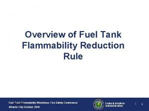 Overview of Fuel Tank Flammability Reduction Rule Fuel