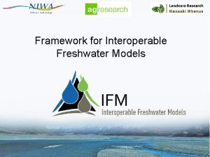Framework for Interoperable Freshwater Models Privacy Notice Please